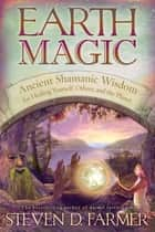 Earth Magic eBook by Steven D. Farmer, Ph.D