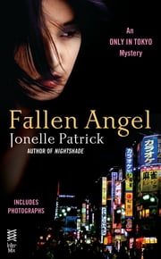 Fallen Angel - An Only in Tokyo Mystery (InterMix) ebook by Jonelle Patrick