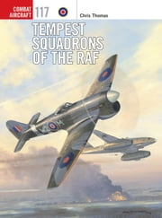 Tempest Squadrons of the RAF ebook by Chris Thomas,Chris Thomas,Mr Mark Postlethwaite