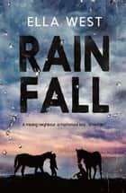 Rain Fall ebook by Ella West