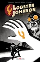 Lobster Johnson T02 - La main enflammée eBook by Mike Mignola, John Arcudi, Tonci Zonjic