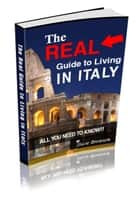 The Real Guide to Living in Italy ebook by Stacie Bronson