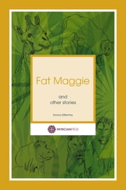 Fat Maggie and other stories ebook by Emma Kittle-Pey