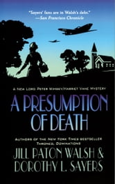 A Presumption of Death - A New Lord Peter Wimsey/Harriet Vane Mystery ebook by Jill Paton Walsh