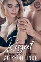 Regret - A Second Chance Small Town Romance ebook by Allyson Lindt