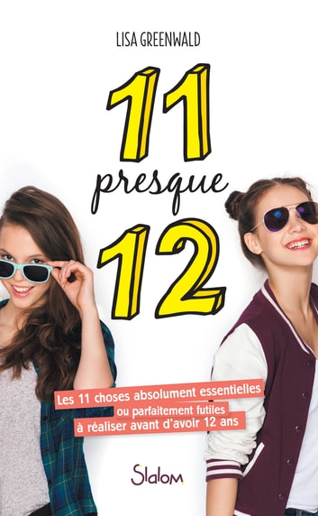 11 presque 12 eBook by Lisa GREENWALD