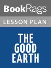 The Good Earth Lesson Plans ebook by BookRags
