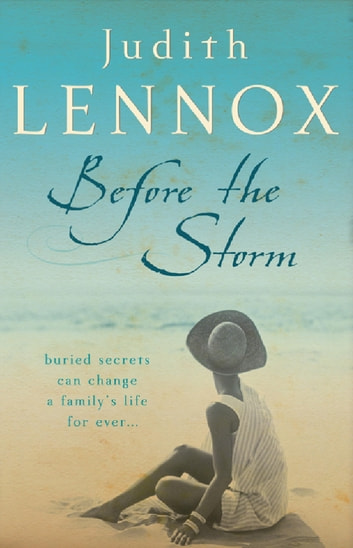 Before The Storm - An utterly unforgettable tale of love, family and secrets ebook by Judith Lennox