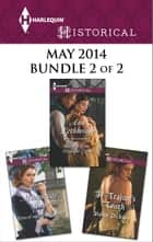 Harlequin Historical May 2014 - Bundle 2 of 2 ebook by Marguerite Kaye,Ann Lethbridge,Helen Dickson