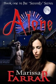 Alone - The Serenity Series, #1 ebook by Marissa Farrar