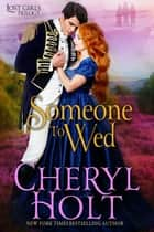 Someone to Wed ebook by Cheryl Holt