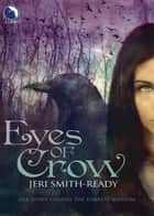 Eyes Of Crow ebook by Jeri Smith-Ready