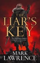 The Liar's Key (Red Queen's War, Book 2) ebook by Mark Lawrence