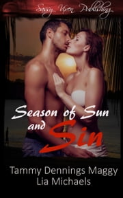 Season of Sun and Sin ebook by Tammy Dennings Maggy,Lia Michaels