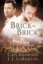 Brick by Brick ebook by L.J. LaBarthe,Cate Ashwood