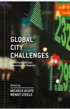 Global City Challenges ebook by M. Acuto,W. Steele