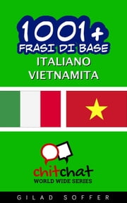 1001+ Frasi di Base Italiano - Vietnamese ebook by Gilad Soffer