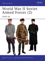 World War II Soviet Armed Forces (2) - 1942–43 ebook by Nigel Thomas,Darko Pavlovic