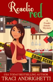 Rosolio Red - a holiday short story ebook by Traci Andrighetti
