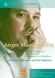 Anger Management: An Anger Management Training Package for Individuals with Disabilities ebook by Hagiliassis, Nick