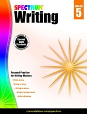 Spectrum Writing, Grade 5 ebook by Kobo.Web.Store.Products.Fields.ContributorFieldViewModel