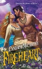 Fireheart ebook by Candace McCarthy