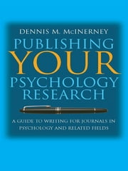 Publishing Your Psychology Research - A guide to writing for journals in psychology and related fields ebook by Dennis M. McInerney