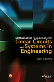 Mathematical Foundations for Linear Circuits and Systems in Engineering ebook by John J. Shynk