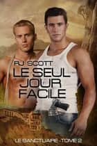 Le Seul Jour Facile ebook by RJ Scott