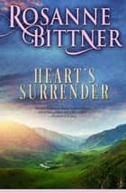 Heart's Surrender ebook by Rosanne Bittner