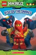 Rise of the Snakes (LEGO Ninjago: Reader) eBook by Tracey West
