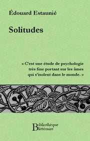 Solitudes ebook by Edouard Estaunié