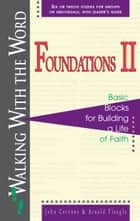 Foundations II - Basic Blocks for Building a Life of Faith ebook by John Cervone, Arnold Fleagle