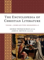 The Encyclopedia of Christian Literature ebook by George Thomas Kurian,James D. Smith III
