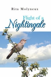 Flight of a Nightingale ebook by Rita Molyneux