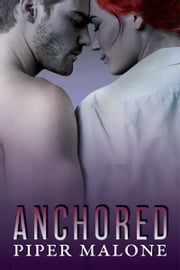 Anchored, Book Three, The Reign Series ebook by Piper Malone