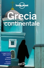 Grecia continentale ebook by Lonely Planet, Vesna Maric, Korina Miller,...