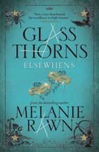 Glass Thorns - Elsewhens (Book Two) ebook by Melanie Rawn
