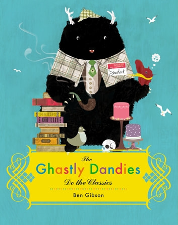 The Ghastly Dandies Do the Classics eBook by Ben Gibson