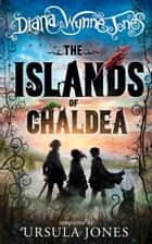 The Islands of Chaldea ebook by