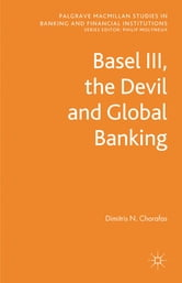 Basel III, the Devil and Global Banking ebook by Dr Dimitris N. Chorafas