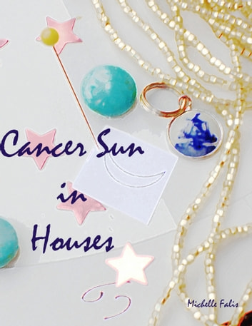 Cancer Sun in Houses eBook by Michelle Falis
