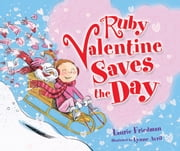 Ruby Valentine Saves the Day ebook by Laurie  Friedman,Lynne  Avril