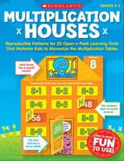 Multiplication Houses: Reproducible Patterns for 20 Open-n-Peek Learning Tools That Motivate Kids to Memorize the Multiplication Tables ebook by Findley, Violet