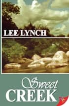 Sweet Creek ebook by Lee Lynch