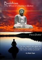 Buddhism - Is Buddhism a religion or a philosophy? ebook by Heinz Duthel