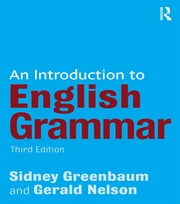 An Introduction to English Grammar ebook by Sidney Greenbaum,Gerald Nelson
