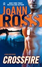 Crossfire - A High Risk Novel ebook by JoAnn Ross