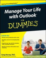 Manage Your Life with Outlook For Dummies ebook by Greg Harvey