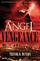 Angel of Vengeance ebook by Trevor O. Munson